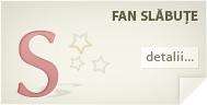 Sunt fan Slăbuţe!
